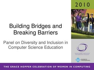 Building Bridges and Breaking Barriers