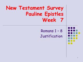 New Testament Survey  Pauline Epistles Week  7