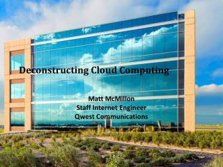 Deconstructing Cloud Computing