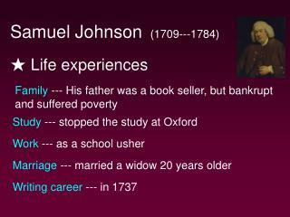 Samuel Johnson    1709---1784