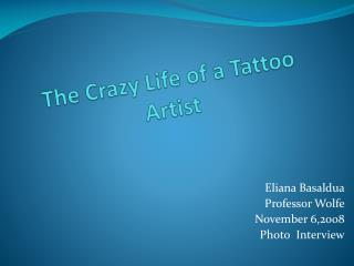 The Crazy Life of a Tattoo Artist