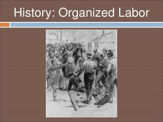 History: Organized Labor