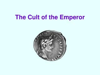 The Cult of the Emperor