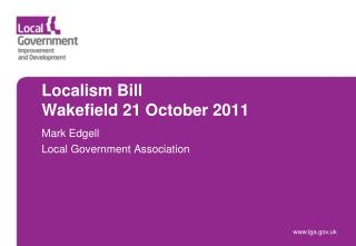 Localism Bill  Wakefield 21 October 2011