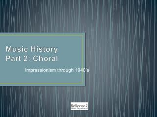 Music History  Part 2: Choral