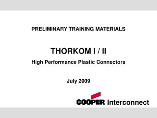 PRELIMINARY TRAINING MATERIALS  THORKOM I