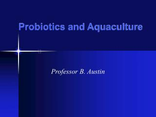 Probiotics and Aquaculture