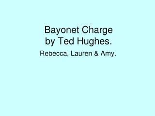 Bayonet Charge by Ted Hughes.