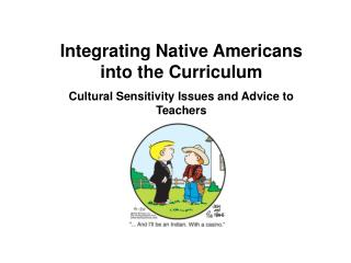 Integrating Native Americans into the Curriculum  Cultural Sensitivity Issues and Advice to Teachers
