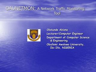 OAUNETMON: A Network Traffic Monitoring      Tool