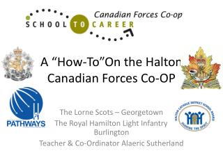 A  How-To On the Halton Canadian Forces Co-OP