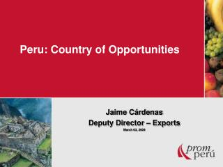 Peru: Country of Opportunities