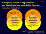 Synergistic actions of hypertension  and dyslipidemia on endothelial function