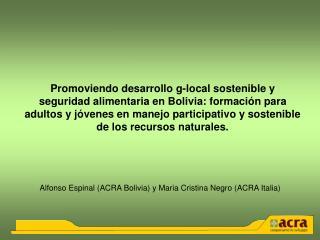 Promoviendo desarrollo g-local sostenible y seguridad alimentaria en Bolivia: formaci n para adultos y j venes en manejo