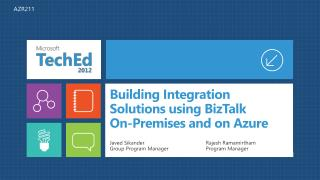 Building Integration Solutions using BizTalk  On-Premises and on Azure