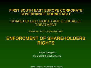 FIRST SOUTH EAST EUROPE CORPORATE GOVERNANCE ROUNDTABLE  SHAREHOLDER RIGHTS AND EQUITABLE TREATMENT  Bucharest, 20-21 Se