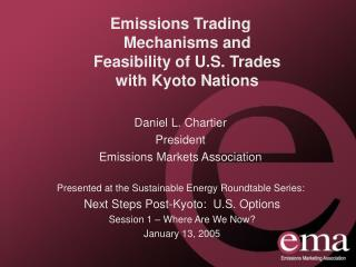 Presented at the Sustainable Energy Roundtable Series:  Next Steps Post-Kyoto:  U.S. Options Session 1   Where Are We No