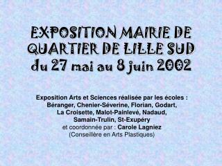 EXPOSITION MAIRIE DE QUARTIER DE LILLE SUD du 27 mai au 8 juin 2002