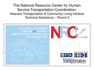 The National Resource Center for Human Service Transportation Coordination:  Veterans Transportation  Community Living I