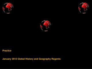 Practice   January 2012 Global History and Geography Regents