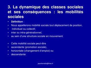 3. La dynamique des classes sociales et ses cons quences : les mobilit s sociales