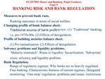 ECON7003 Money and Banking. Hugh Goodacre Topic 5. BANKING RISK AND BANK REGULATION