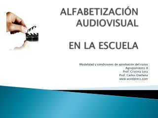 ALFABETIZACI N AUDIOVISUAL   EN LA ESCUELA