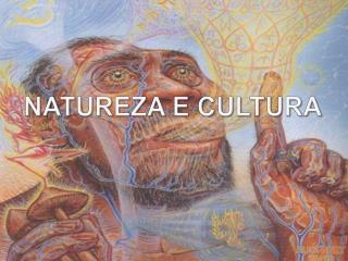 Natureza e cultura