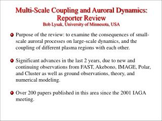 Multi-Scale Coupling and Auroral Dynamics:  Reporter Review Bob Lysak, University of Minnesota, USA