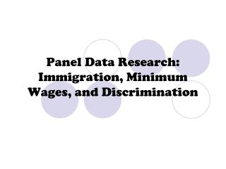 Panel Data Research: Immigration, Minimum Wages, and Discrimination