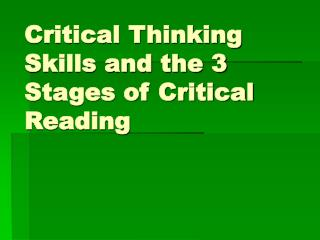 Critical Thinking Skills and the 3 Stages of Critical Reading