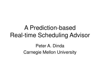 A Prediction-based Real-time Scheduling Advisor