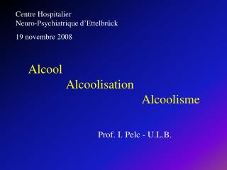 Prof. I. Pelc - U.L.B.