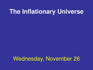 The Inflationary Universe