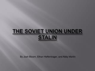 The Soviet Union Under  Stalin