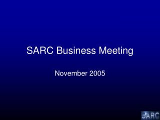 SARC Business Meeting