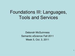 Foundations III: Languages, Tools and Services