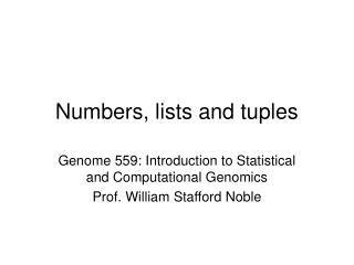 Numbers, lists and tuples