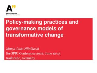Policy-making practices and governance models of transformative change