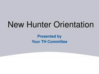 New Hunter Orientation