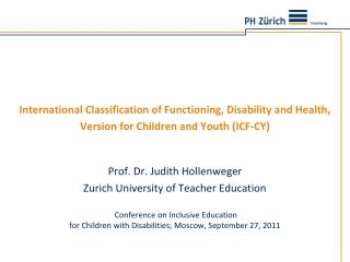 International Classification of Functioning, Disability and Health, Version for Children and Youth ICF-CY