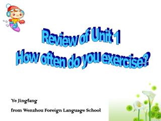 Review of Unit 1  How often do you exercise