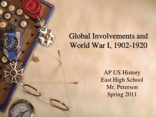 Global Involvements and World War I, 1902-1920
