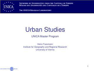 Urban Studies UNICA Master Program  Heinz Fassmann Institute for Geography and Regional Research University of Vienna