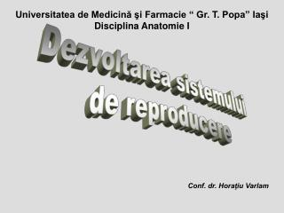 Universitatea de Medicina si Farmacie   Gr. T. Popa  Iasi Disciplina Anatomie I