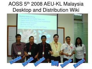 AOSS 5th 2008 AEU-KL Malaysia Desktop and Distribution Wiki