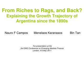 From Riches to Rags, and Back  Explaining the Growth Trajectory of Argentina since the 1890s        Nauro F Campos