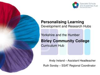 Personalising Learning Development and Research Hubs  Yorkshire and the Humber Birley Community College Curriculum Hub
