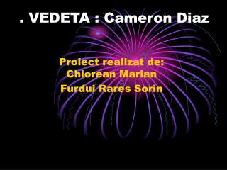 . VEDETA : Cameron Diaz