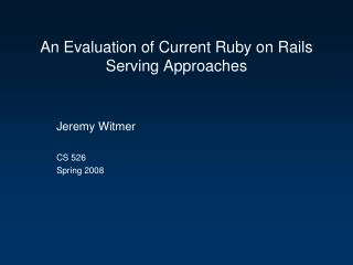 An Evaluation of Current Ruby on Rails Serving Approaches